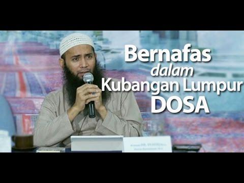 Kajian Umum : Bernafas Dalam Kubangan Lumpur Dosa - Ustadz Dr. Syafiq Basalamah, MA.