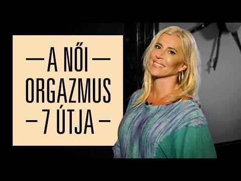 A női orgazmus 7 útja - SZEXKLUZÍV - Hevesi Kriszta