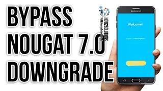 Nougat 7.0 How to bypass google verify Samsung downgrade odin Nogat to Marshmallow