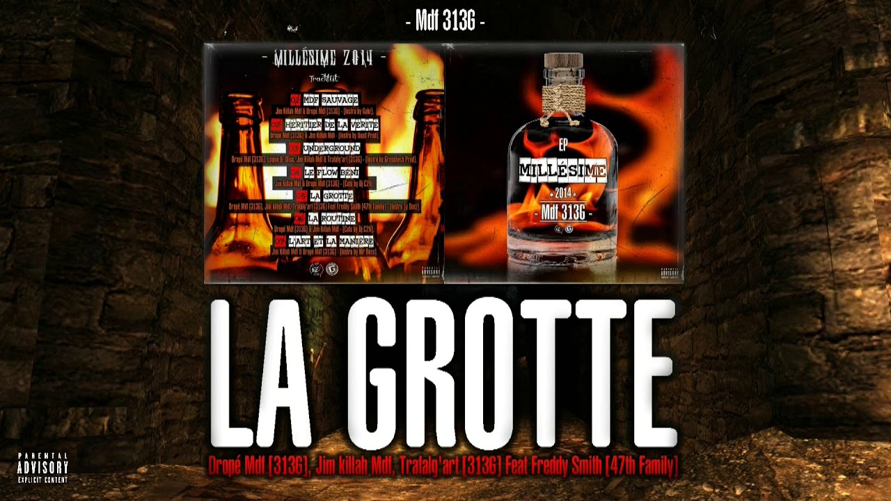Dropé Mdf 313G, Jim killah Mdf, Trafalg'art Feat Freddy Smith [47th Family] - La Grotte - Prod. Daë
