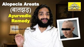 SUCCESSFULL ALOPECIA AREATA GANJAPAN AYURVEDIC REMEDY BY NITYANANDAM SHREE