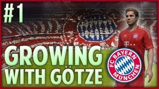 FIFA 13: Growing with Götze – Bayern Munich Pro Career Mode! #1