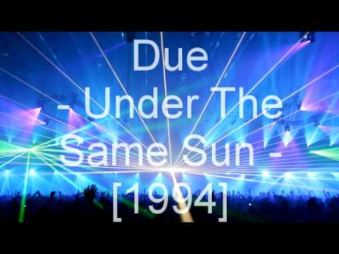 Due - Under The Same Sun video
