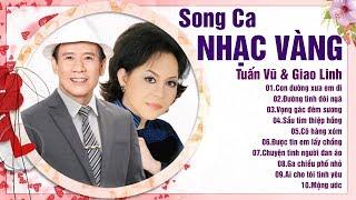 SONG CA BOLERO HUYỀN THOẠI TUẤN VŨ GIAO LINH ĐI VÀO LÒNG NGƯỜI - NGHE 100 NĂM CŨNG KHÔNG BIẾT CHÁN