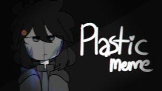 "plastic | ""animation"" meme | dbh (blood/flash warning)"