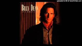 Watch Billy Dean I Wouldnt Be A Man video