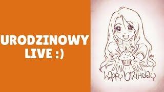 MÓJ URODZINOWY LIVE :)! |insta:akiri_chann|