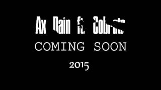 Ax Dain ft. Cobrata (COMING SOON)