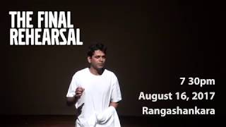 The Final Rehearsal Solo Play by Pawan