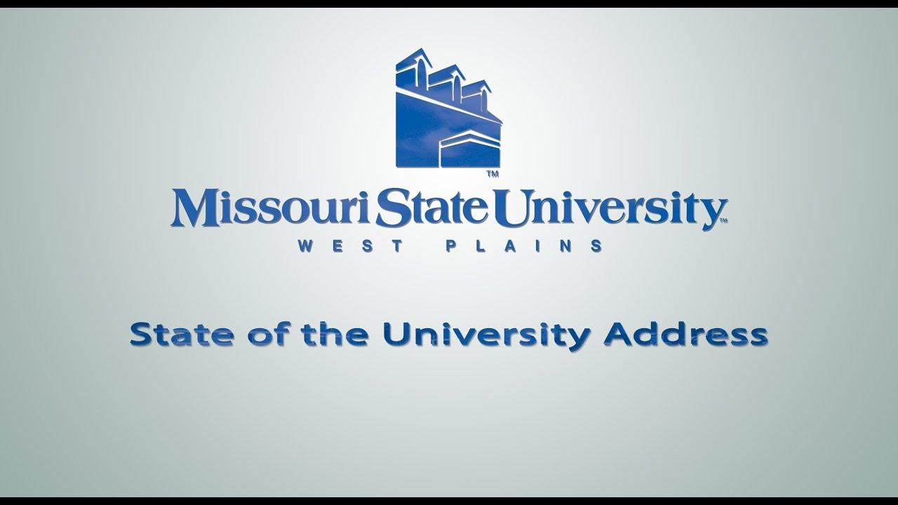 Missouri State University-West Plains: State of the University Address