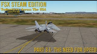 "[FSX SE] Tomcattery Across The USA: Part 3.1- ""The Need For Speed"""