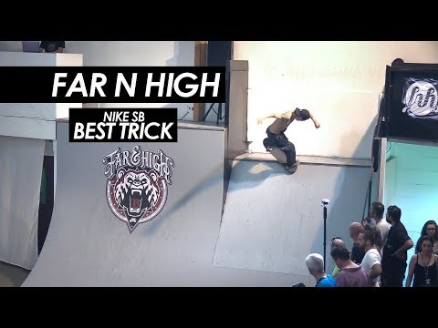 Far N High 2017 - Nike SB best trick