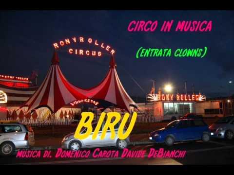 CIRCO IN MUSICA BIRU. Musica di. DOMENICO CAROTA. DAVIDE DE BIANCHI