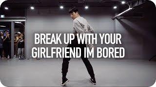 break up with your girlfriend, i'm bored - Ariana Grande / Gosh Choreography