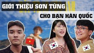 Giới thiệu Sơn Tùng cho bạn bè Hàn Quốc | MV Hãy Trao Cho Anh