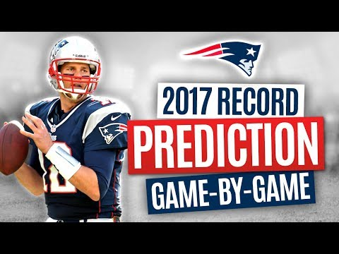 PATRIOTS 2017 NFL WIN/LOSS PREDICTIONS - New England FULL SCHEDULE BREAKDOWN & FINAL RECORD!