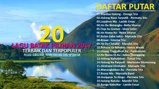20 HITS LAGU BATAK TERBARU POPULER 2017 - FULL ALBUM ORIGINAL