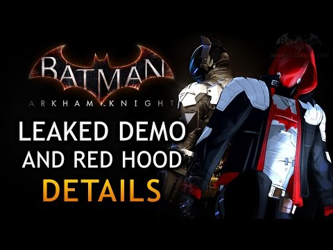 Batman: Arkham Knight - Leaked Demo & New Red Hood Details