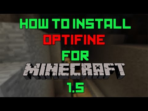 How to Install Optifine for Minecraft 1.5 Works for 1.5.2