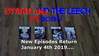 Otaku and The Leech Reborn New Episodes Returns Jan 4th 2019