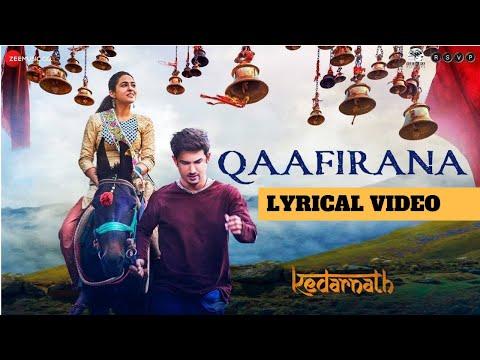 Qaafirana | Arijit Singh & Nikita Gandhi | Kedarnath 2018 | Lyrical Video
