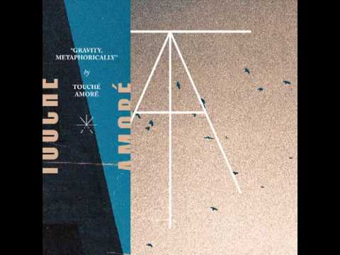 Touche Amore - Gravity Metaphorically Clean Section