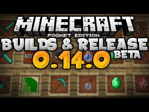NEW BUILDS and RELEASE DATE DISCUSSION - 0.14.0 Beta Build 2, 3, & 4 - Minecraft PE (Pocket Edition)