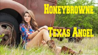 Watch Honeybrowne Texas Angel video