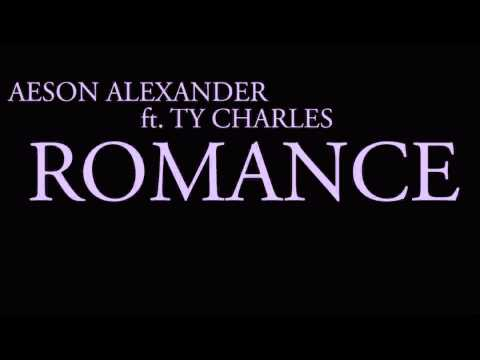 Aeson Alexander Ft. Ty Charles - Romance video