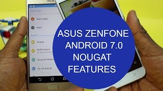 Asus Zenfone Nougat 7.0 Features - What is New?
