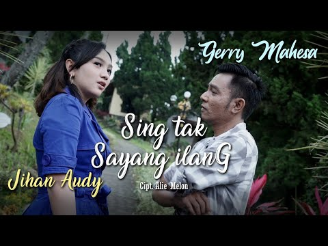 Sing Tak Sayang Ilang - Jihan Audy Feat Gerry Mahesa ( Official Music Video )