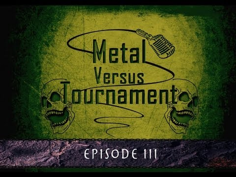 Metal Versus Tournament : Episode 3 (pilote)