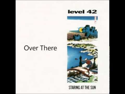 Level 42 - Over There