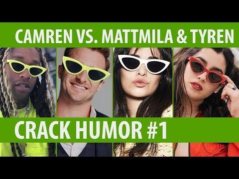 Camren vs. Mattmila & Tyren   Crack Humor # 1