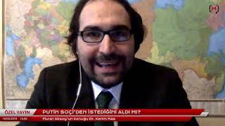 Putin Soçi'den istediğini aldı mı? Konuk: Dr. Kerim Has