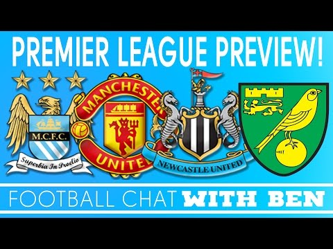 Premier League Preview | #MCFC, #MUFC, #NUFC, #NCFC | Football Chat with Ben | DoctorBenjyFM
