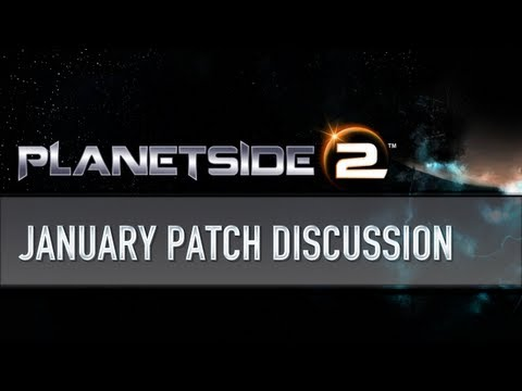 Planetside 2 - New January Patch Discussion