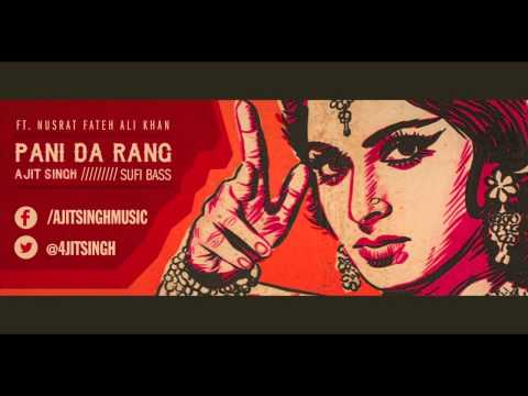 Ajit Singh - Pani Da Rang Ft. Nusrat Fateh Ali Khan (sufi Bass) video