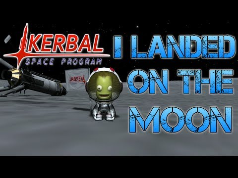 Kerbal Space Program - Part 5 | I LANDED ON THE MOON! FOR REAL THIS TIME
