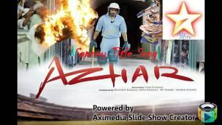 Azhar Movie Song   Sapney (Title Song) Arijit Singh Staring Emraam Hashmi