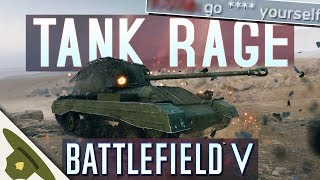 Battlefield 5: TANK RAGE from salty players in the chat!