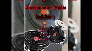 Incriminator Audio Death Penalty 15 (Trinidad Car Audio)