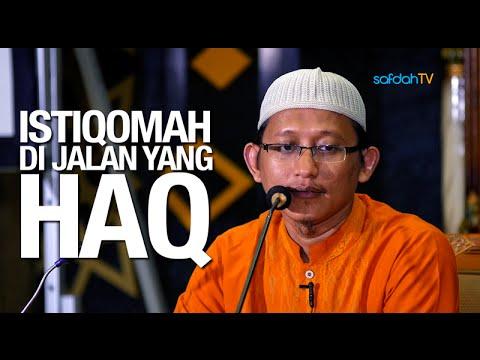 Kajian Islam: Istiqomah Di Jalan Yang Haq - Ustadz Badru Salam, Lc