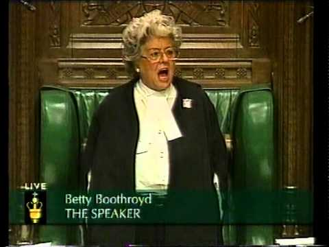 House of Commons - Betty Boothroyd - I'm sick and tired of you