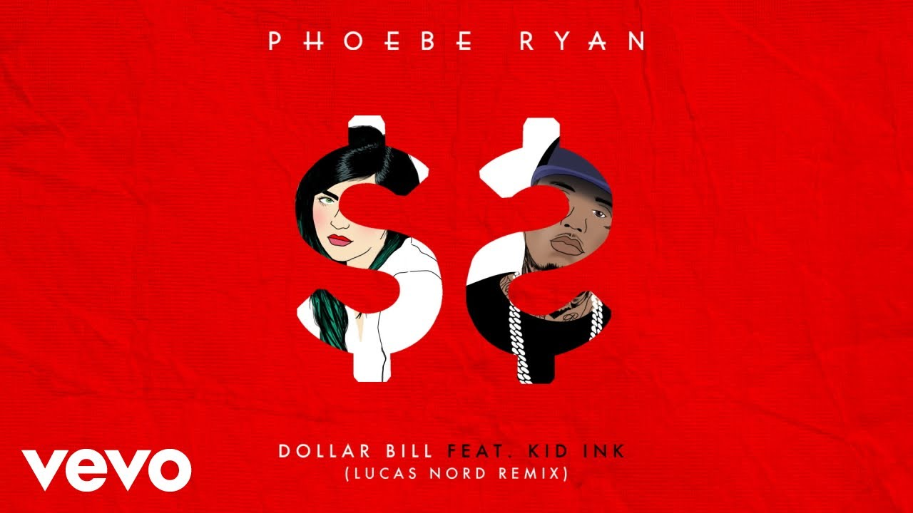 Phoebe Ryan - Dollar Bill (Lucas Nord Remix) [Audio] ft. Kid Ink