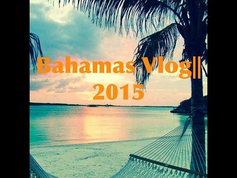 Bahama Vlog||2015