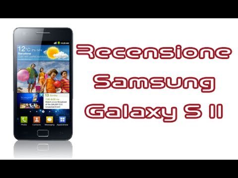 Samsung Galaxy S II / 2 i9100. recensione in italiano by AndroidWorld.it