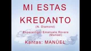 I'M A BELIEVER (Neil Diamond) Esperanto-cover : MI ESTAS KREDANTO