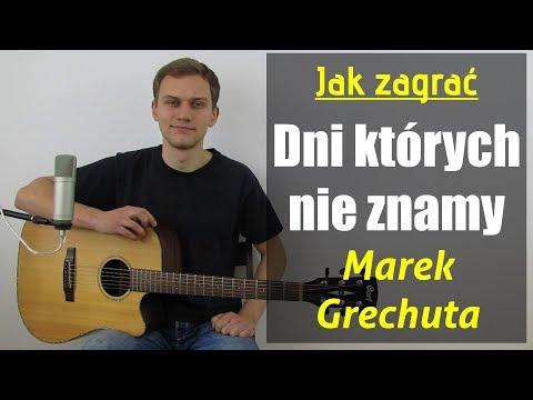 #122 Jak Zagrać Na Gitarze Dni Których Nie Znamy - Marek Grechuta - JakZagrac.pl