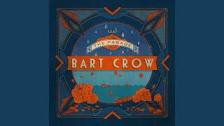 Bart Crow Free Like Me
